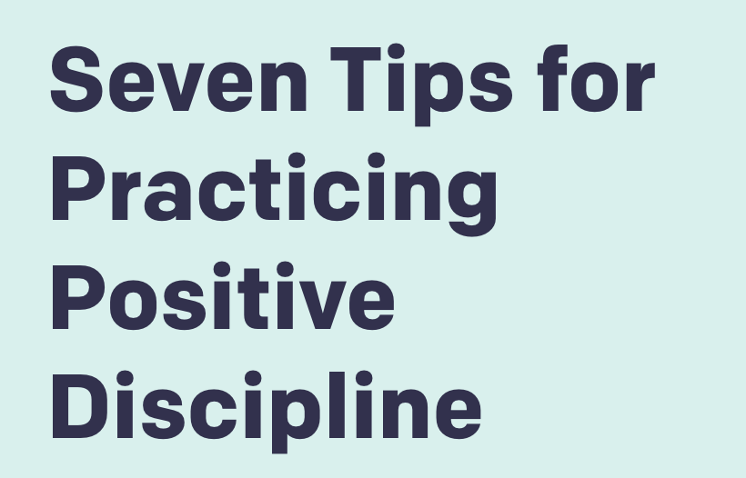 Seven Tips for Practicing Positive Discipline – pbs.org