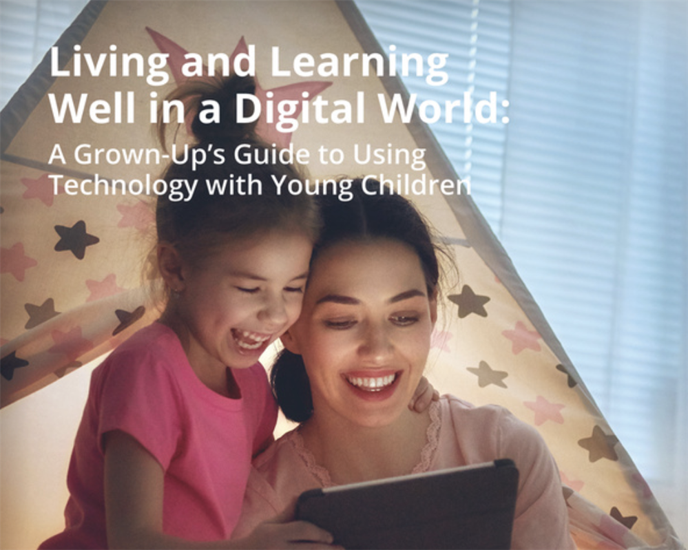 A Grown-up's Guide to Using Technology with Young Children – English and Spanish (pdf)