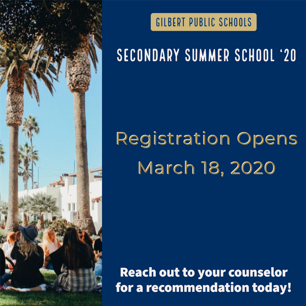GPS secondary summer School, registration opens march 18, 2020 Reach out to your counselor for a recommendation.