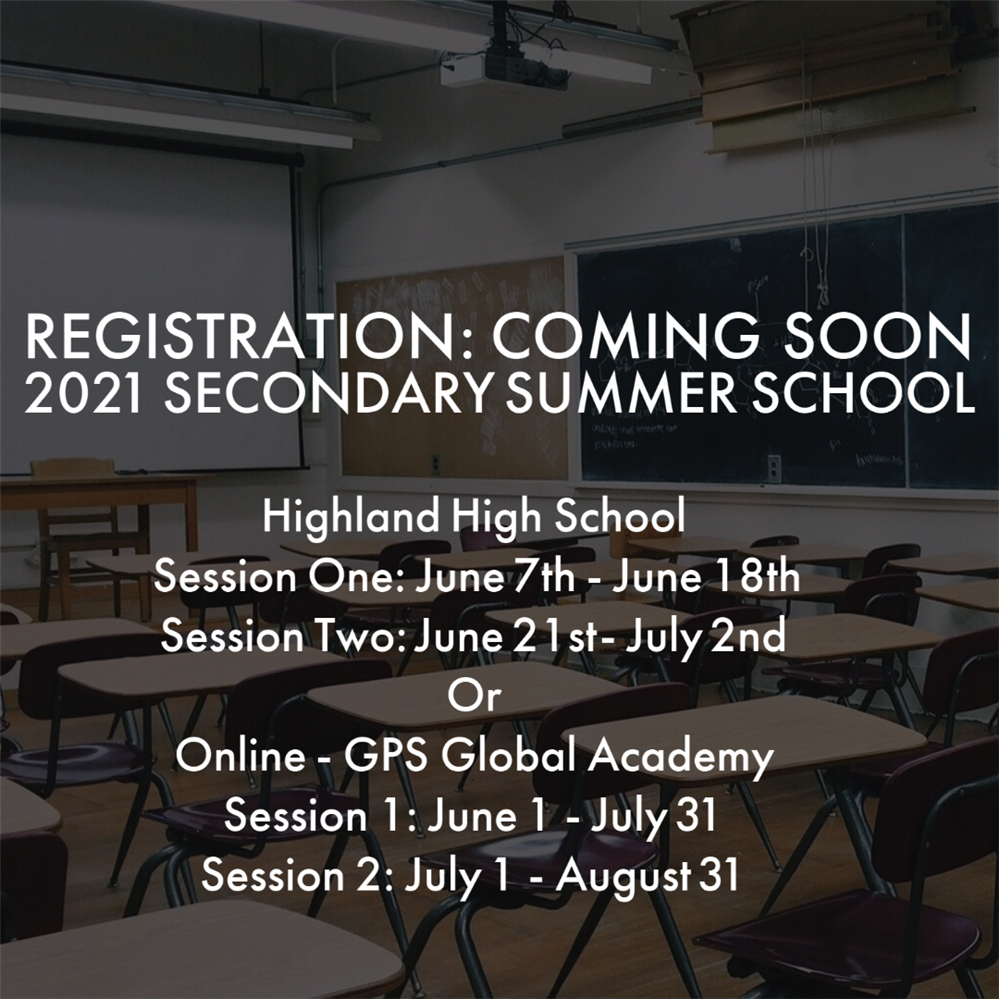 Registration Coming Soon Secondary Summer School 2021 Highland High School June 7th - July 2nd or online - Gps Global Academy