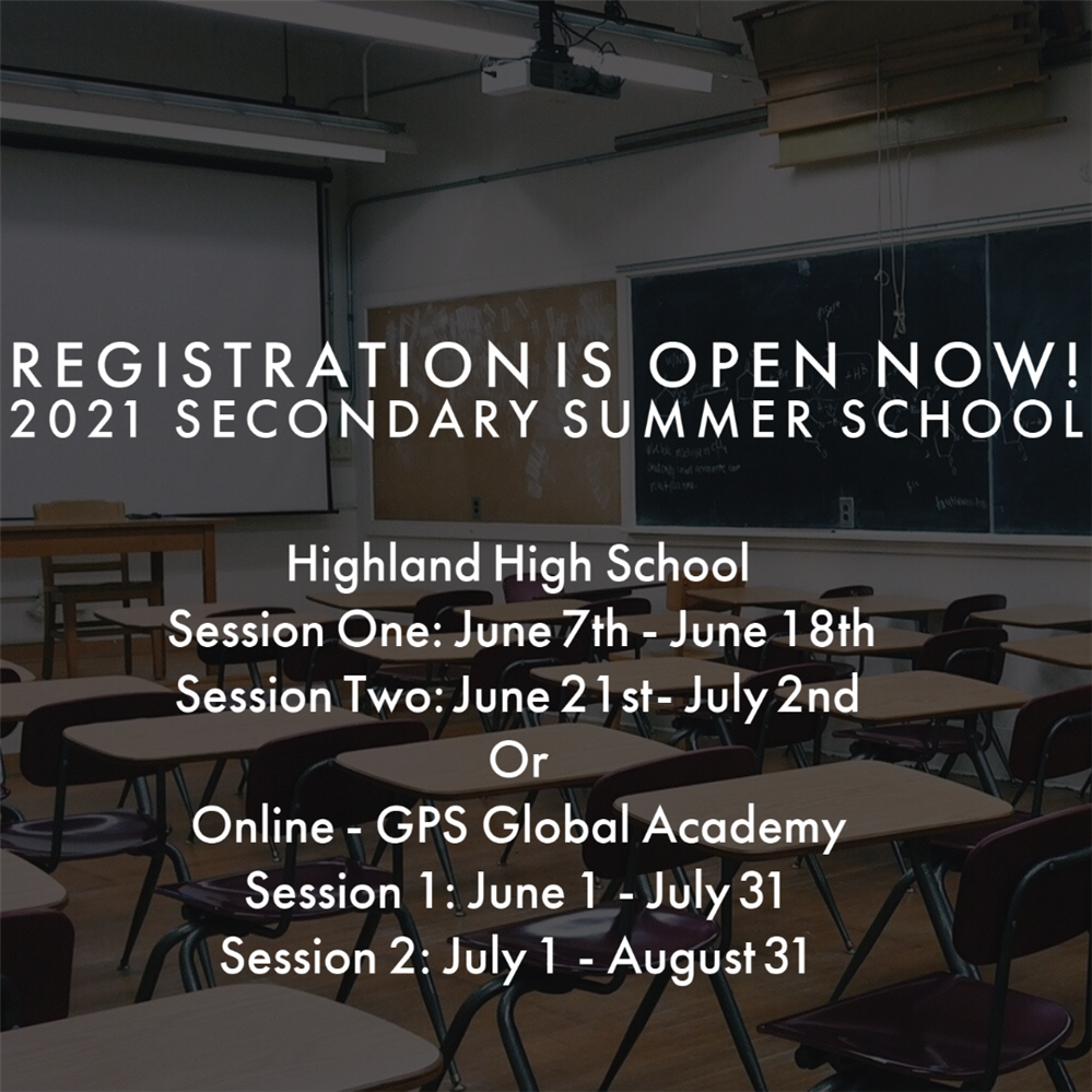 Registration is now open Secondary Summer School 2021 Highland High School June 7th - July 2nd or online - Gps Global Academy