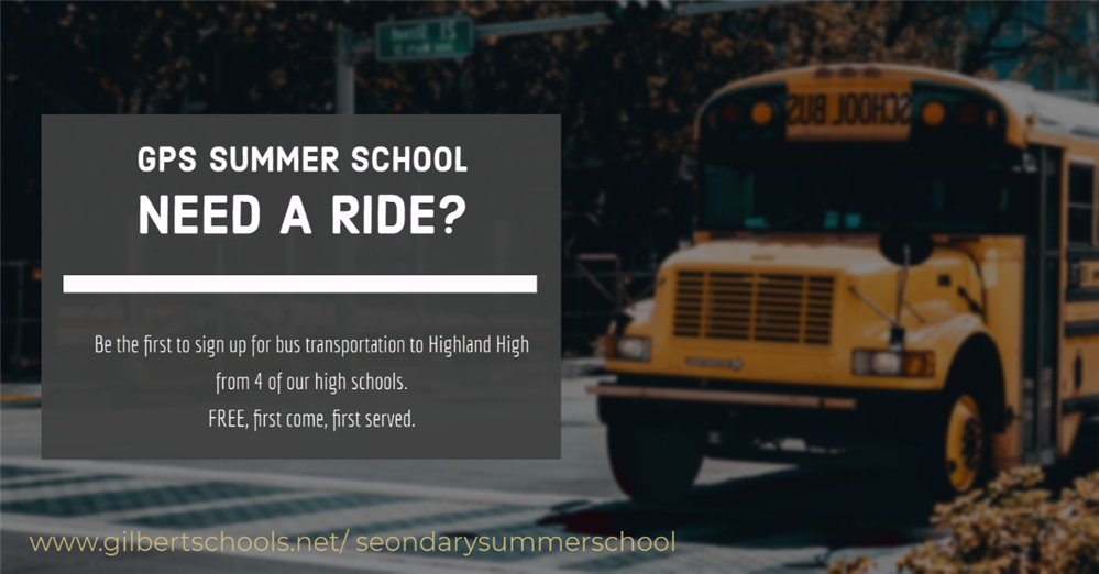 GPS Summer School, Need A Ride? Be the first to sign up for bus transportation to Highland High from 4 of our high schools.