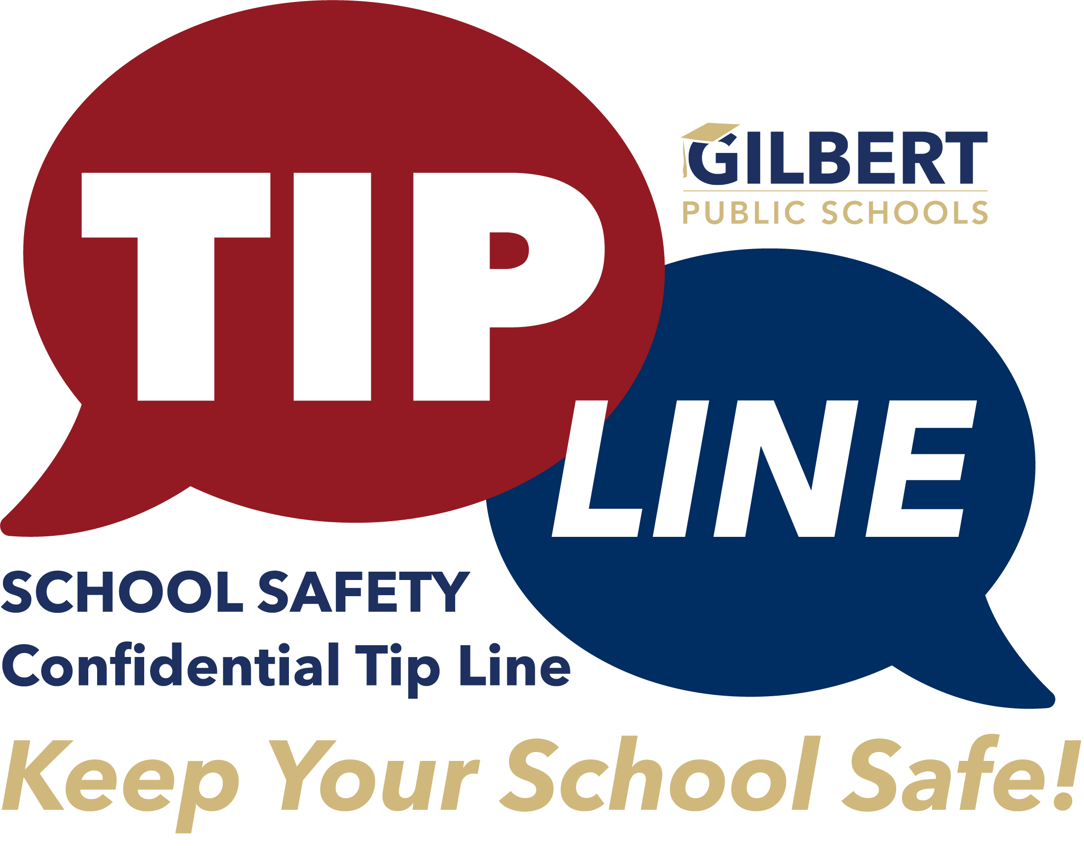 Gilbert Public Schools TIP LINE - Keep your school safe!