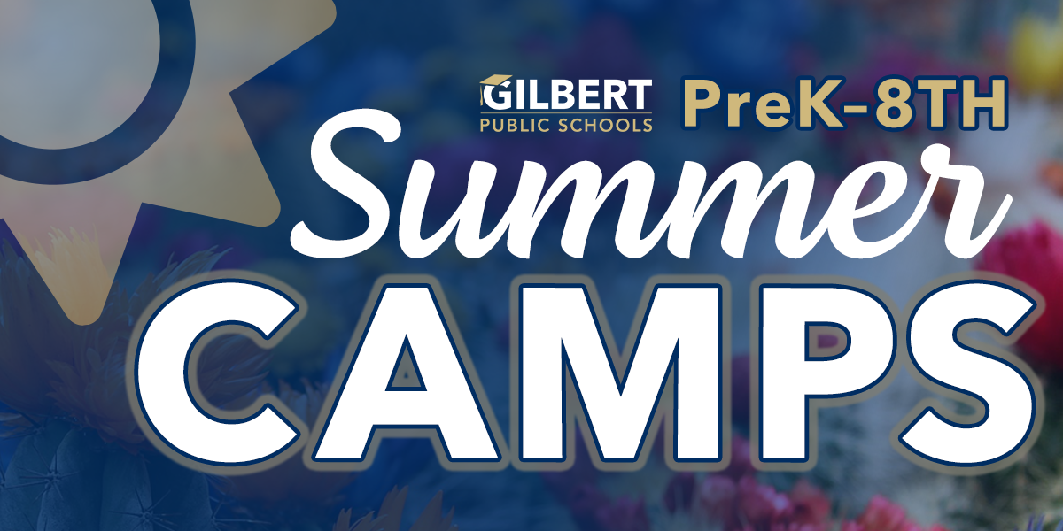 Gilbert Public Schools Summer Camps Preschool–8th Grades