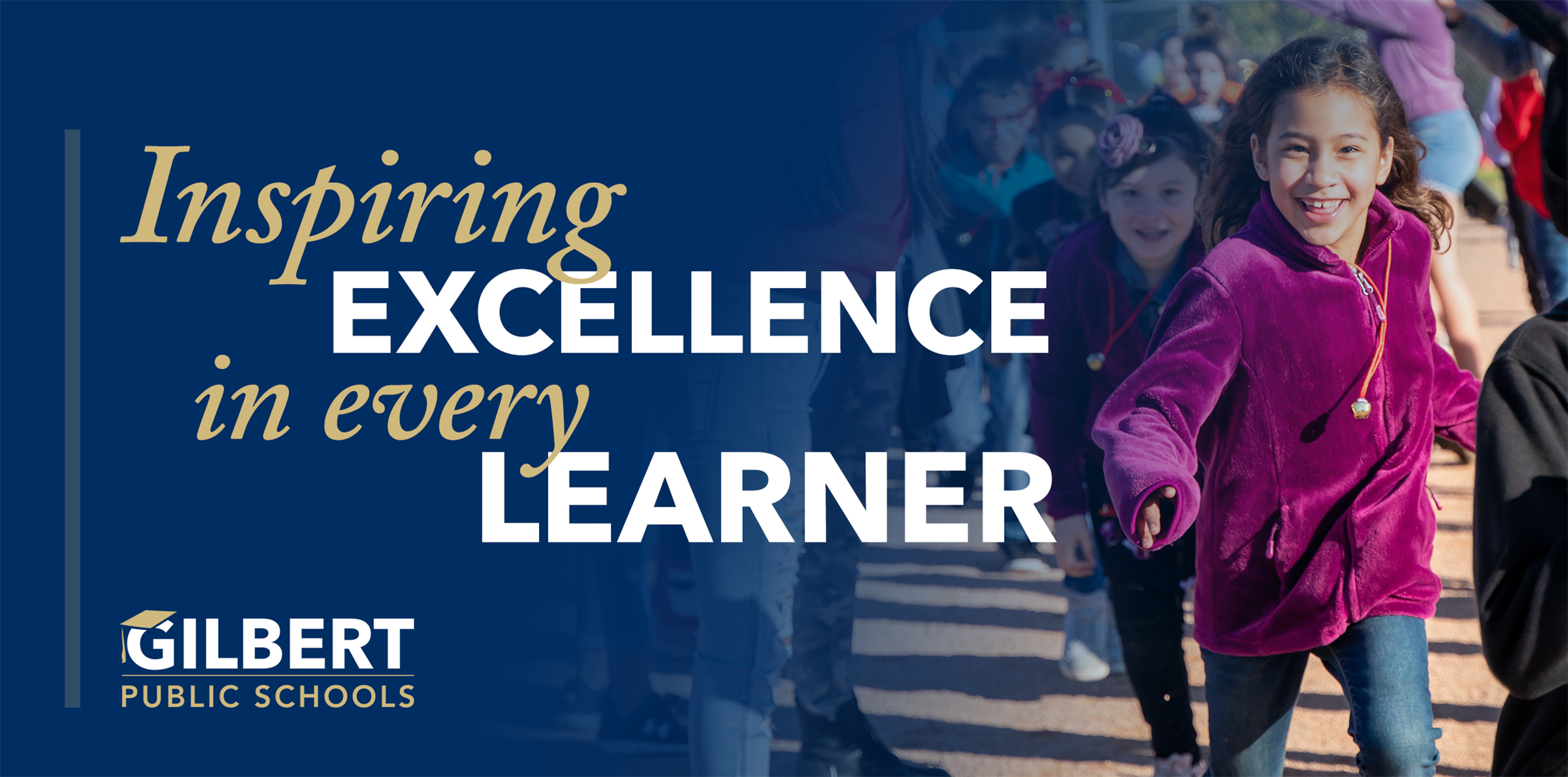 Gilbert Public Schools Inspiring Excellence in Every Learner