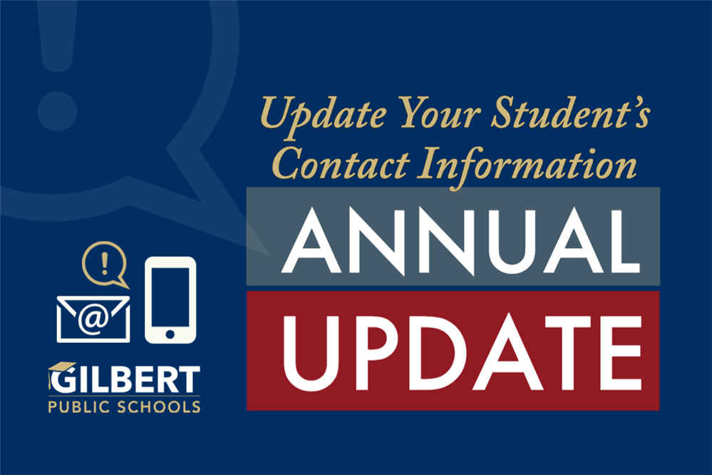Reminder: Please Update Your Student's Contact Information gilbertschools.net/annualupdate