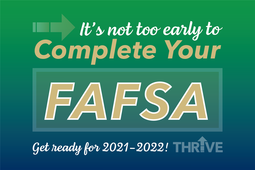 Gilbert Public Schools THRIVE Complete Your FAFSA for 2021–2022!