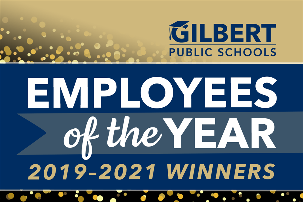 Gilbert Public Schools AZ Employees of the Year Winners 2019–2021!