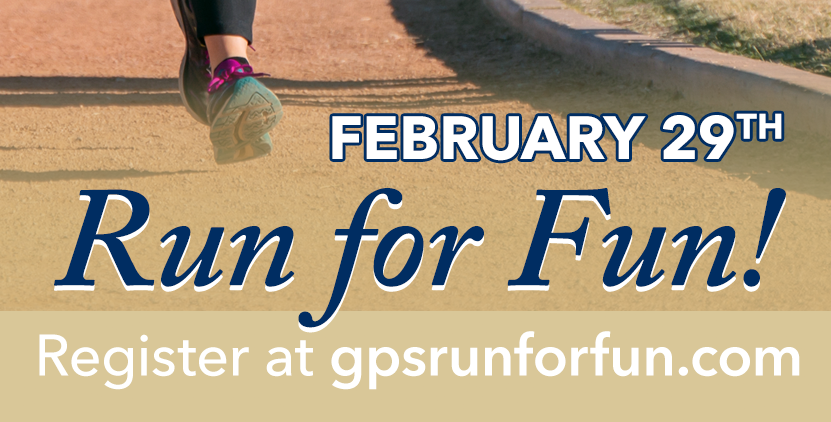 Run for Fun February 29 2020 Register at gpsrunforfun.com