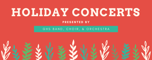 Holiday Concerts presented by GHS Band, Choir, and Orchestra
