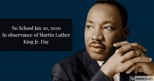 No School Monday, January 20 in observance of MLK Day