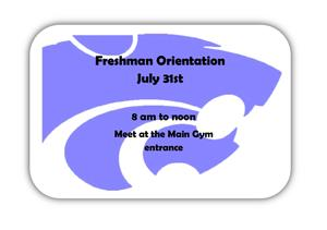 Freshman Orientation on August 31st at 8 am, outside the main gym