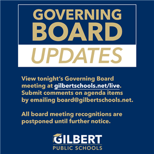 Governing Board Updates - View at gilbertschools.net/live
