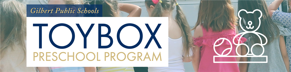 TOYBOX Preschool Program at Gilbert Public Schools