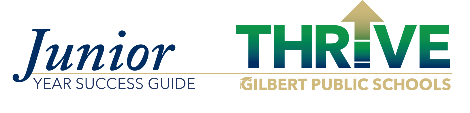Junior Year Success Guide THRIVE Gilbert Public Schools