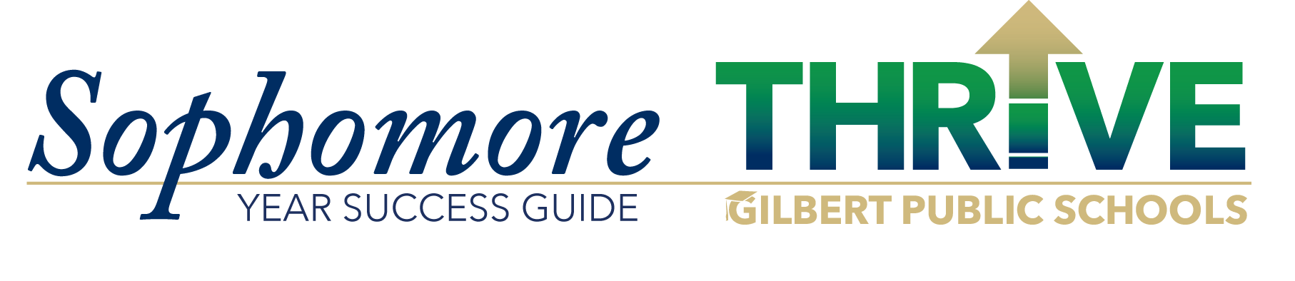 Sophomore Year Success Guide THRIVE Gilbert Public Schools