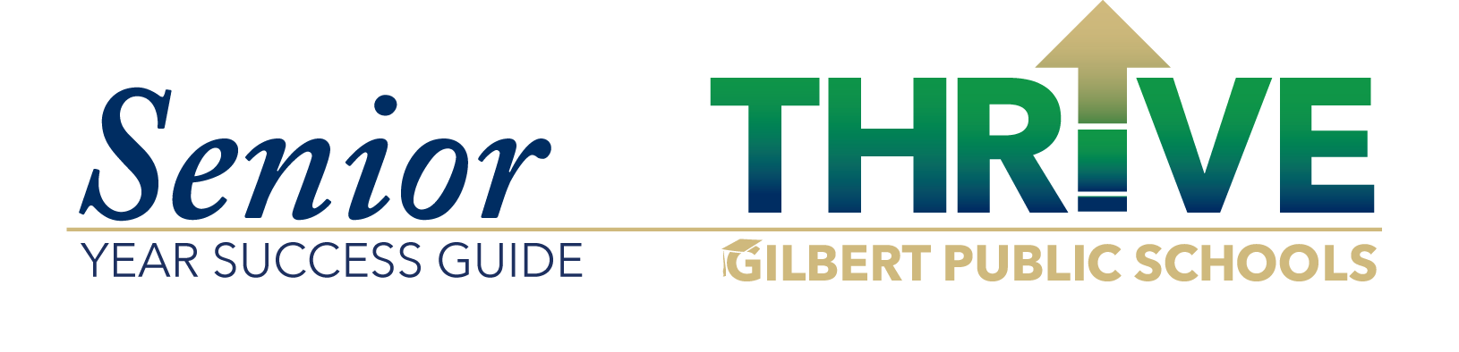 Senior Year Success Guide THRIVE Gilbert Public Schools