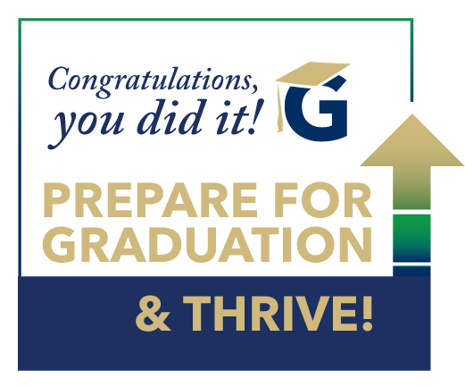 Congratulations, you did it! Prepare for graduation and thrive!