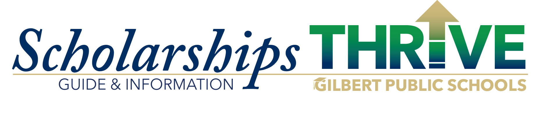 Scholarship Guide & Information THRIVE Gilbert Publics Schools