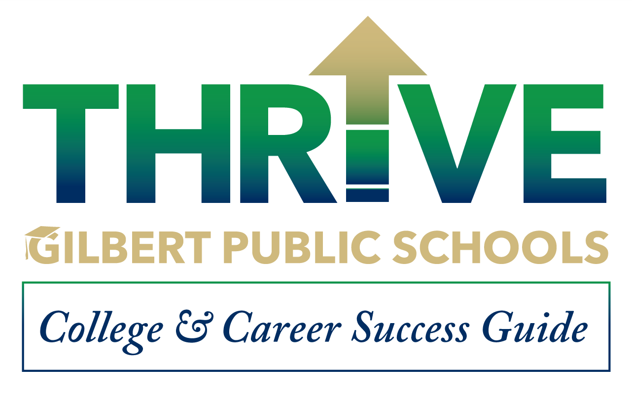 THRIVE Gilbert Public Schools College & Career Success Guide